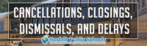 Cancellations, Closings, Dismissals & Delays