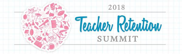 Teacher Retention Summit Registration Now Available!