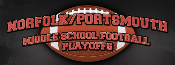 NORFOLK/PORTSMOUTH MIDDLE SCHOOL FOOTBALL PLAYOFFS