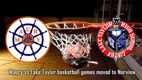 Maury vs Lake Taylor basketball games moved to Norview