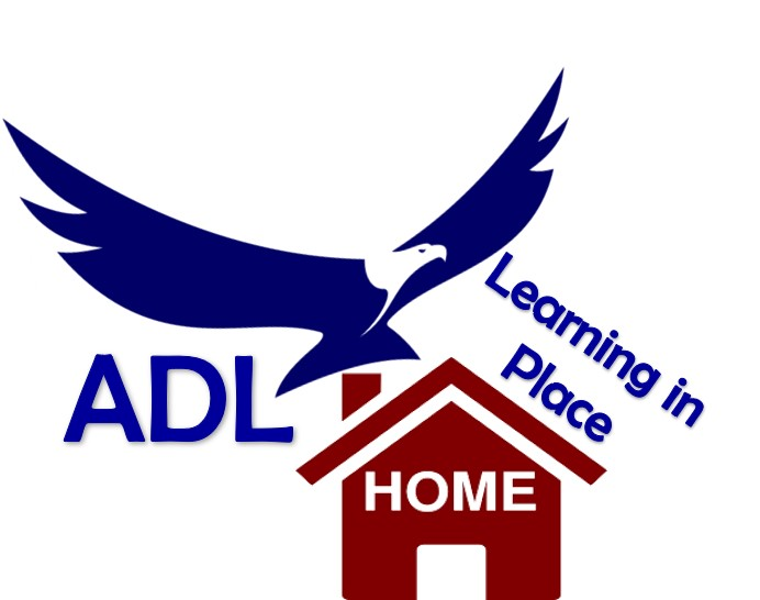 ADL'S COVID-19 LEARNING IN PLACE PLAN