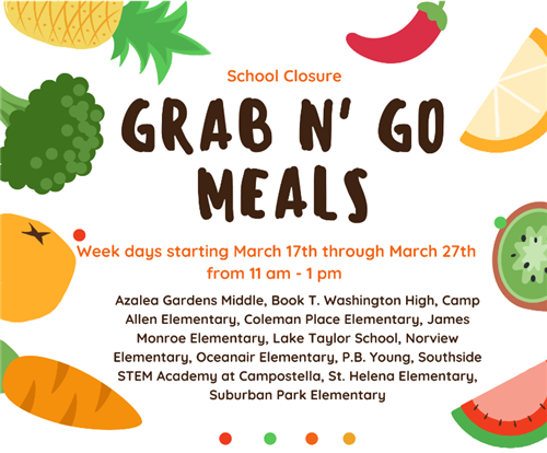School Closure Grab n' Go Meals Week Days starting March 17th through March 27th from 11 am - 1 pm